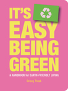 It's Easy Being Green (eBook): A Handbook for Earth-Friendly Living